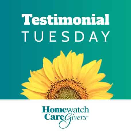 Homewatch CareGivers Testimonial Tuesday